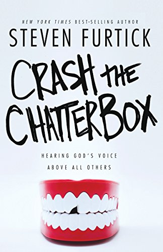 Crash the Chatterbox: Hearing God's Voice Above All Others von Multnomah