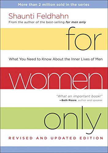 For Women Only, Revised and Updated Edition: What You Need to Know About the Inner Lives of Men von Multnomah