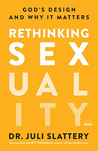 Rethinking Sexuality: God's Design and Why It Matters von Multnomah