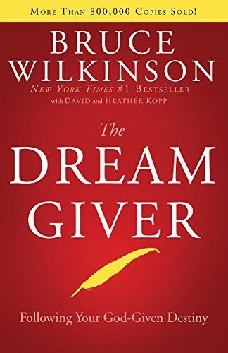 The Dream Giver: Following Your God-Given Destiny von Multnomah