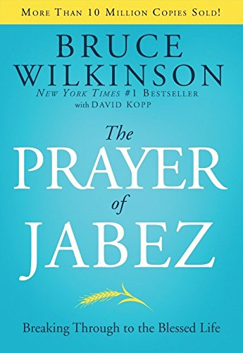 The Prayer of Jabez: Breaking Through to the Blessed Life (Breakthrough Series, Band 1) von Multnomah