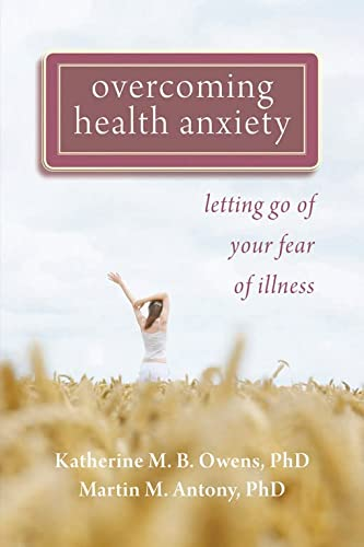 Overcoming Health Anxiety: Letting Go of Your Fear of Illness von NEW HARBINGER PUBN