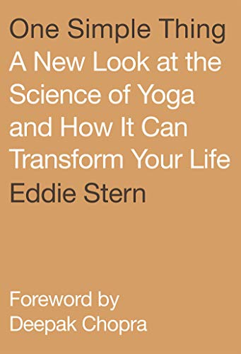 One Simple Thing: A New Look at the Science of Yoga and How It Can Transform Your Life von NORTH POINT PR