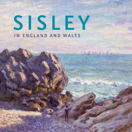 Riopelle, C: Sisley in England and Wales (National Gallery London) von Yale University Press