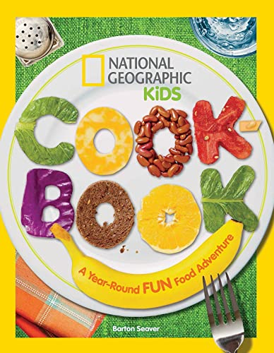 National Geographic Kids Cookbook: A Year-Round Fun Food Adventure von National Geographic Society