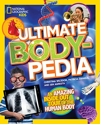 Ultimate Bodypedia: An Amazing Inside-Out Tour of the Human Body (National Geographic Kids) von National Geographic Society