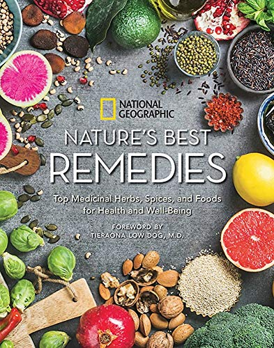 Nature's Best Remedies: Top Medicinal Herbs, Spices, and Foods for Health and Well-Being von National Geographic Society