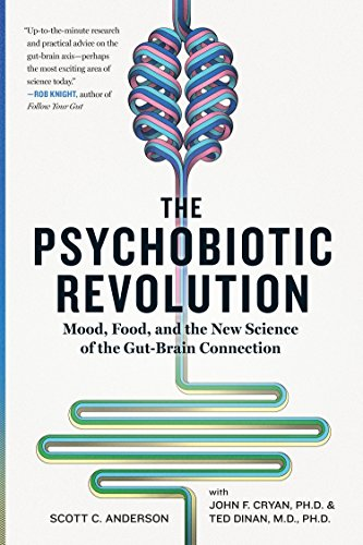 The Psychobiotic Revolution: Mood, Food, and the New Science of the Gut-Brain Connection von Penguin LCC US