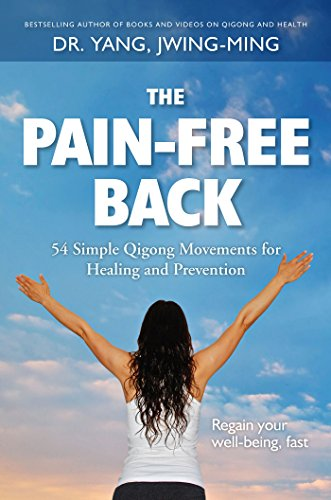 The Pain-Free Back: 54 Simple Qigong Movements for Healing and Prevention von YMAA Publication Center