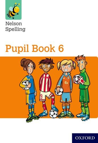 Nelson Spelling Pupil Book 6 Year 6/P7 von OUP Oxford