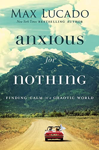 Anxious for Nothing: Finding Calm in a Chaotic World von THOMAS NELSON PUB