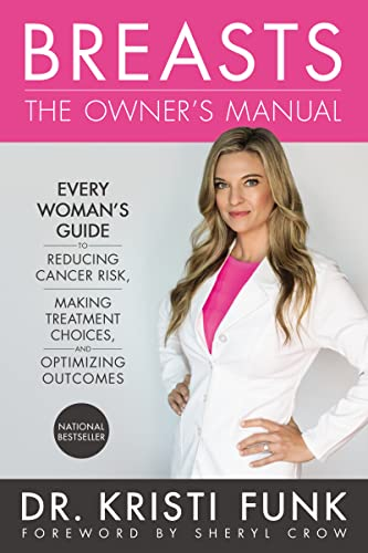 Breasts: The Owner's Manual: Every Woman's Guide to Reducing Cancer Risk, Making Treatment Choices, and Optimizing Outcomes von THOMAS NELSON PUB
