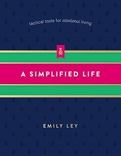 A Simplified Life: Tactical Tools for Intentional Living von Thomas Nelson Publishers