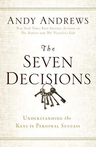 The Seven Decisions: Understanding the Keys to Personal Success von Thomas Nelson Publishers