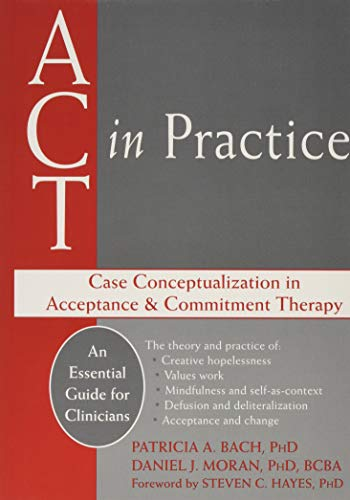 ACT in Practice: Case Conceptualization in Acceptance & Commitment Therapy von NEW HARBINGER PUBN