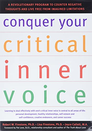 Conquer Your Critical Inner Voice: A Revolutionary Program to Counter Negative Thoughts and Live Free from Imagined Limitations von NEW HARBINGER PUBN