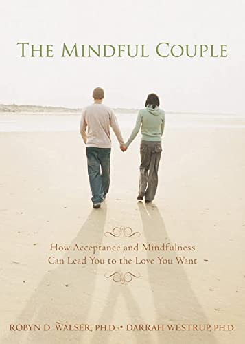 Mindful Couple: How Acceptance and Mindfulness Can Lead You to the Love You Want von NEW HARBINGER PUBN