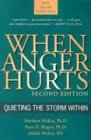 When Anger Hurts: Quieting the Storm Within von NEW HARBINGER PUBN