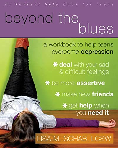 Beyond The Blues: A Workbook to Help Teens Overcome Depression (An Instant Help Book for Teens) von Instant Help Publications