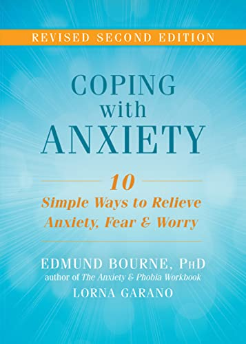 Coping with Anxiety: Ten Simple Ways to Relieve Anxiety, Fear, and Worry von New Harbinger Publications