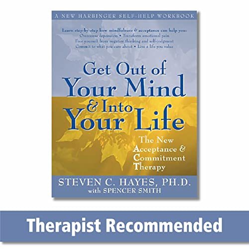 Get Out Of Your Mind And Into Your Life: The New Acceptance and Commitment Therapy von New Harbinger