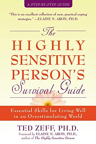 Highly Sensitive Person's Survival Guide: Essential Skills for Living Well in an Overstimulating World (Step-By-Step Guides) von New Harbinger Publications