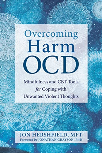 Overcoming Harm OCD: Mindfulness and CBT Tools for Coping with Unwanted Violent Thoughts von New Harbinger