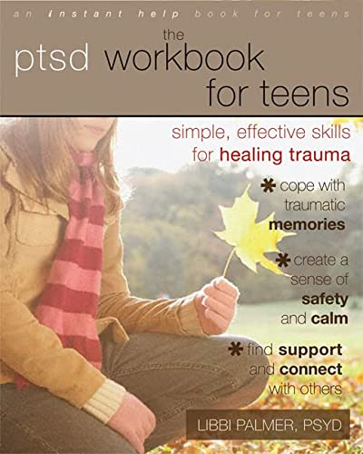 PTSD Workbook for Teens: Simple, Effective Skills for Healing Trauma (An Instant Help Book for Teens) von Instant Help Publications
