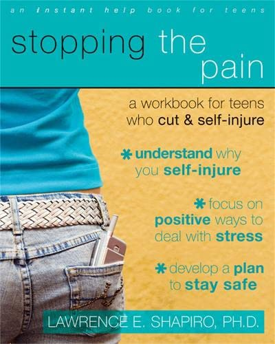 Stopping The Pain: A Workbook for Teens Who Cut and Self-Injure (An Instant Help Book for Teens) von Instant Help Publications