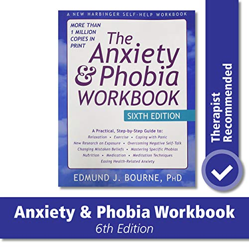 The Anxiety and Phobia Workbook, 6th Edition (New Harbinger Self Help Workbk) von New Harbinger Publications
