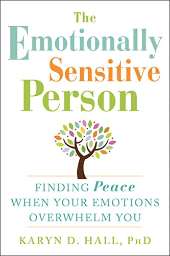 The Emotionally Sensitive Person: Finding Peace When Your Emotions Overwhelm You von New Harbinger Publications