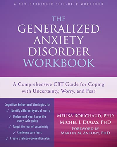 The Generalized Anxiety Disorder Workbook: A Comprehensive CBT Guide for Coping with Uncertainty, Worry, and Fear (New Harbinger Self-help Workbooks) von New Harbinger Publications