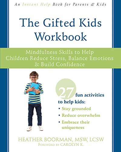 The Gifted Kids Workbook: Mindfulness Skills to Help Children Reduce Stress, Balance Emotions, and Build Confidence von Instant Help Publications