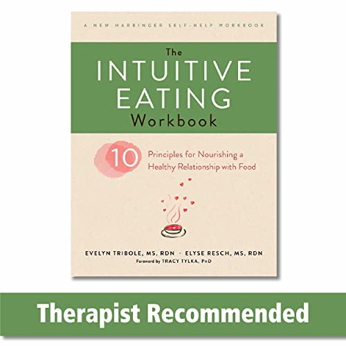The Intuitive Eating Workbook: Ten Principles for Nourishing a Healthy Relationship with Food (A New Harbinger Self-Help Workbook) von New Harbinger