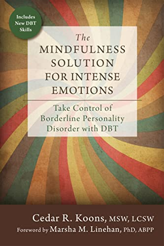 The Mindfulness Solution for Intense Emotions: Take Control of Borderline Personality Disorder with DBT von New Harbinger Publications