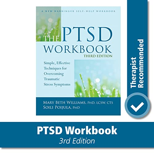 The PTSD Workbook, 3rd Edition: Simple, Effective Techniques for Overcoming Traumatic Stress Symptoms von New Harbinger