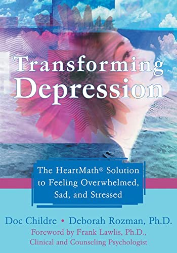 Transforming Depression: The HeartMath Solution to Feeling Overwhelmed, Sad, and Stressed von New Harbinger Publications