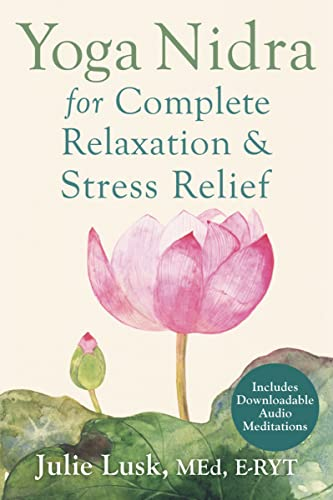 Yoga Nidra for Complete Relaxation and Stress Relief von New Harbinger Publications