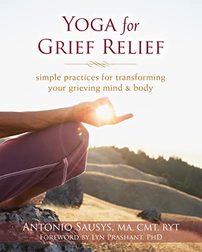 Yoga for Grief Relief: Simple Practices for Transforming Your Grieving Mind and Body von New Harbinger Publications