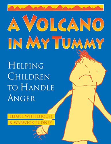 A Volcano in My Tummy: Helping Children to Handle Anger: Helping Children to Handle Anger : a Resource Book for Parents, Caregivers and Teachers von New Society Publishers