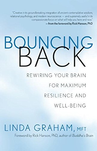 Bouncing Back: Rewiring Your Brain for Maximum Resilience and Well-Being von New World Library