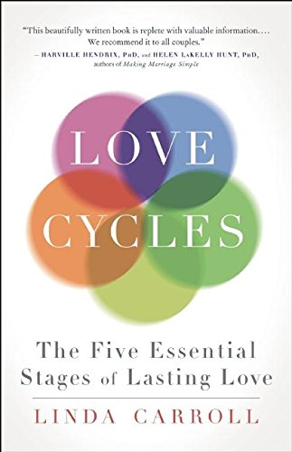 Love Cycles: The Five Essential Stages of Lasting Love von New World Library