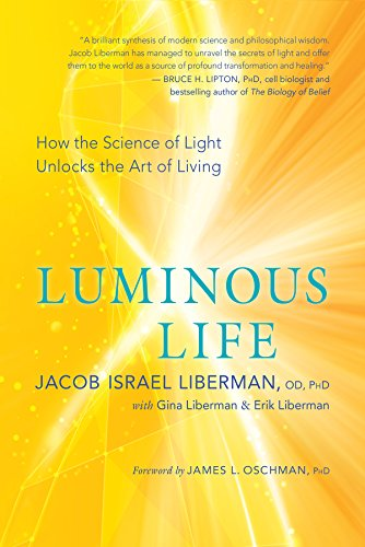 Luminous Life: How the Science of Light Unlocks the Art of Living von New World Library
