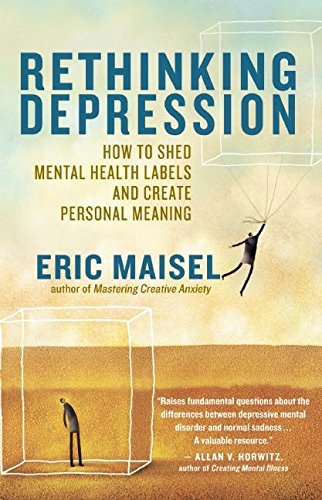 Rethinking Depression: How to Shed Mental Health Labels and Create Personal Meaning von New World Library