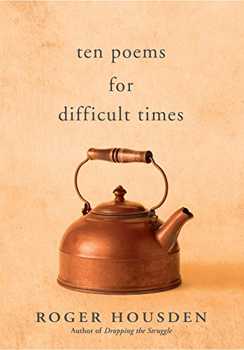 Ten Poems for Difficult Times von New World Library