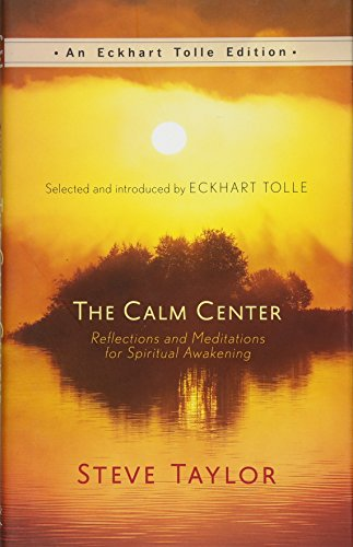 The Calm Center: Reflections and Meditations for Spiritual Awakening (An Eckhart Tolle Edition) von New World Library