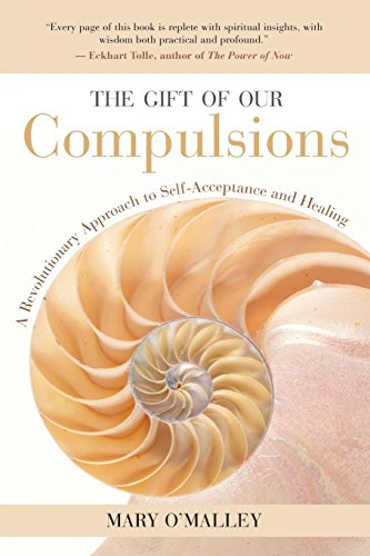 The Gift of Our Compulsions: A Revolutionary Approach to Self-Acceptance and Healing von New World Library