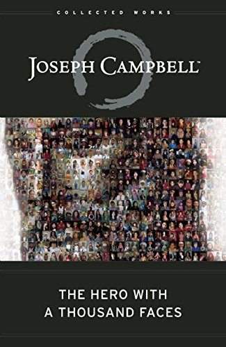 The Hero with a Thousand Faces (The Collected Works of Joseph Campbell, Band 17) von New World Library
