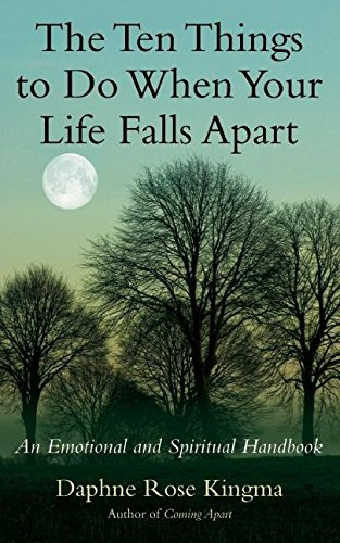 The Ten Things to Do When Your Life Falls Apart: An Emotional and Spiritual Handbook von New World Library