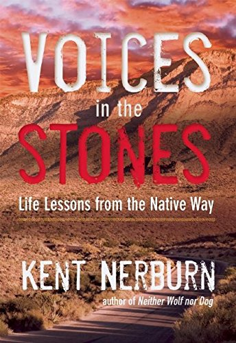 Voices in the Stones: Life Lessons from the Native Way von New World Library